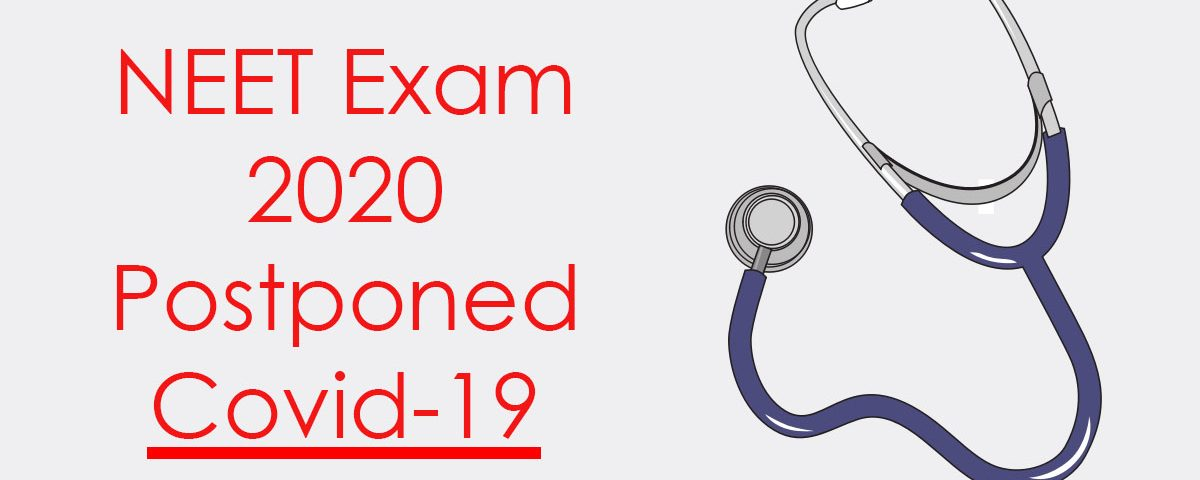 NEET Exam Postponed 2020 Due To Covid 19